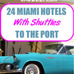 24 Miami Hotels with Shuttles to the Cruise Port