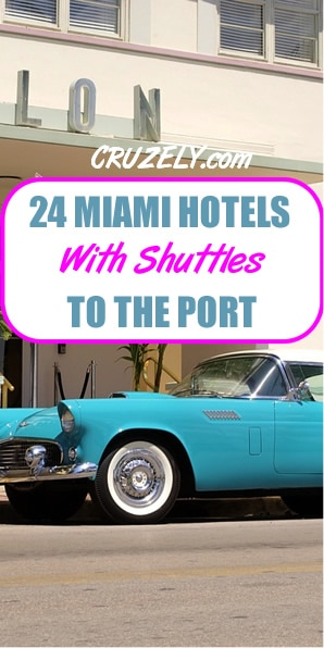 25+ Miami Hotels Near the Cruise Port With Shuttles (Free & Paid)