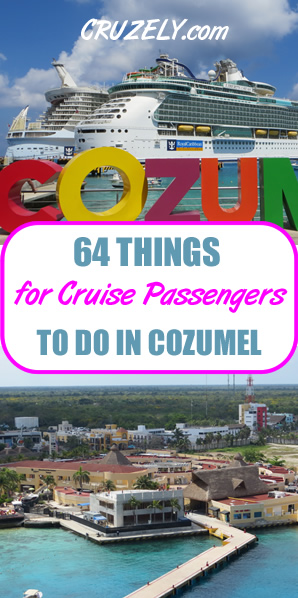 63 Can\'t-Miss Things For Cruise Passengers to Do in Cozumel