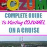 Complete Guide to Visiting Cozumel on a Cruise